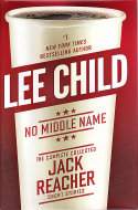 No Middle Name: The Complete Jack Reacher Short Stories Book