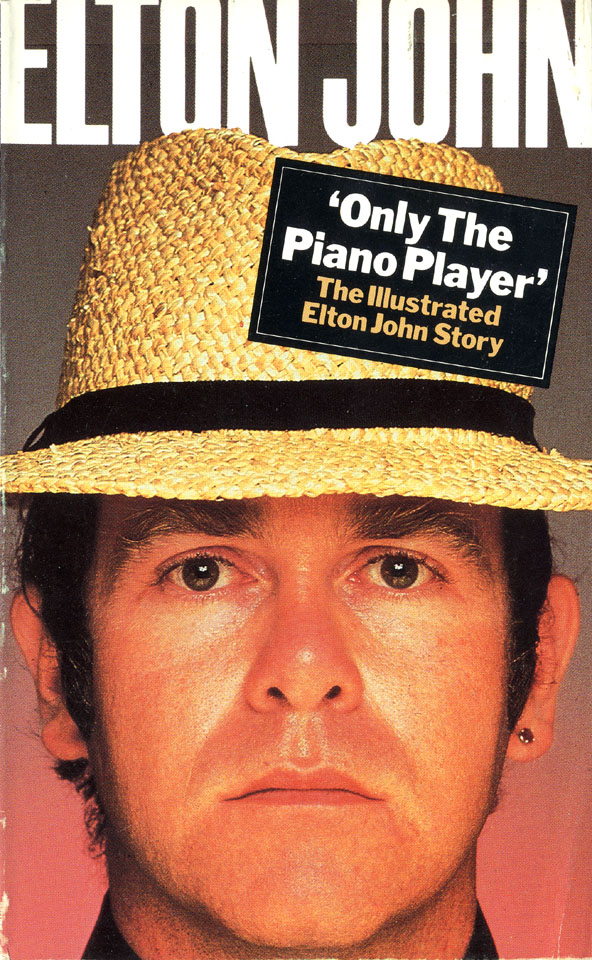 Only the Piano Player: The Illustrated Elton John Story