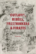 Outlaws, Rebels, Freethinkers & Pirates Book