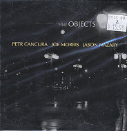 Petr Cancura / Joe Morris / Jason Nazary CD