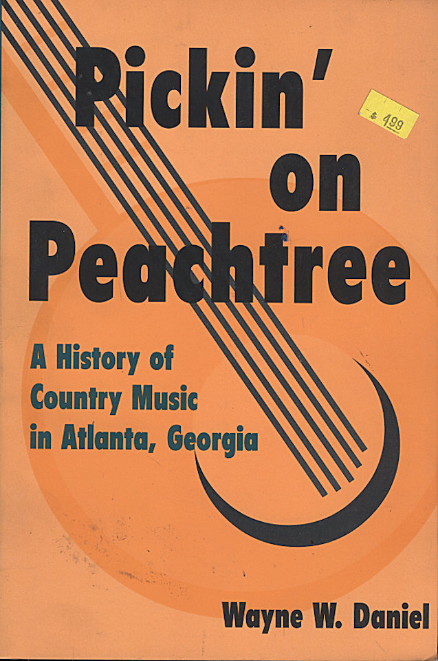 Pickin' on Peachtree: A History of Country Music in Atlanta, Georgia