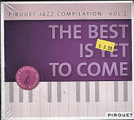 Pirouet Jazz Compilation, Vol1: The Best Is Yet To Come CD