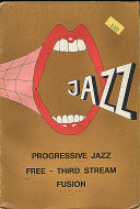 Progressive Jazz: Free - Third Stream Fusion Book