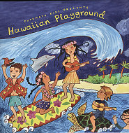 Putumayo Presents: Hawaiian Playground CD