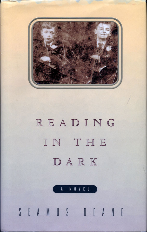 a literary analysis of reading in the dark by seamus deanne Today we are talking about reading in the dark by seamus deane.