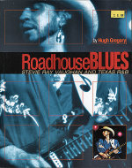 Roadhouse Blues: Stevie Ray Vaughan and Texas R&B Book