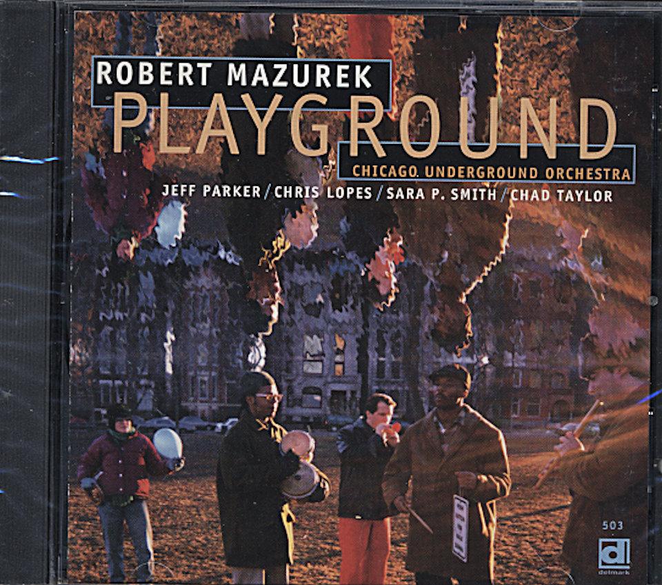 Robert Mazurek / Chicago Underground Orchestra CD