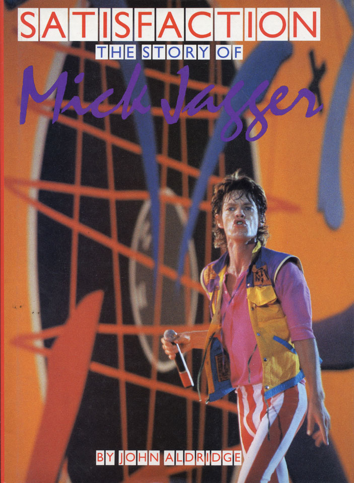 Satisfaction: the Story of Mick Jagger