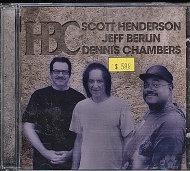 Scott Henderson / Jeff Berlin / Dennis Chambers CD