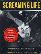 Screaming Life: a Chronicle of the Seattle Music Scene Book