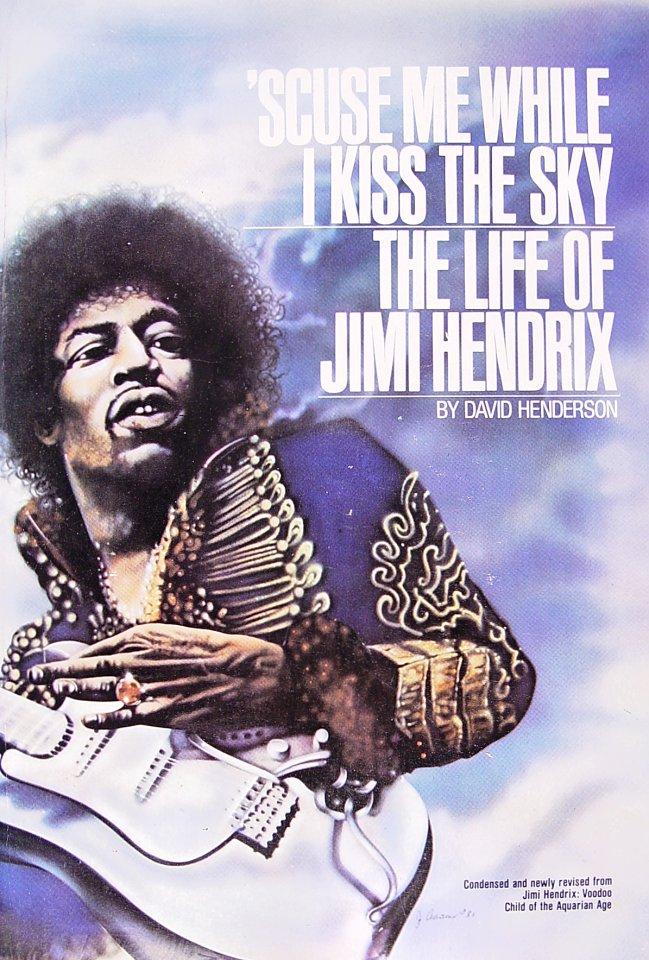 Scuse Me While I Kiss The Sky, The Life of Jimi Hendrix