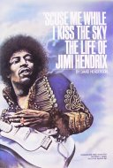 Scuse Me While I Kiss The Sky, The Life of Jimi Hendrix Book