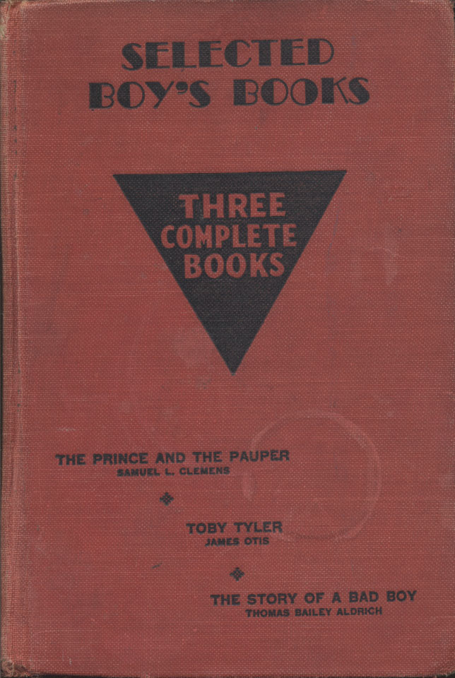 Selected Boys' Books: The Prince and the Pauper, Toby Tyler, The Story of a Bad Boy