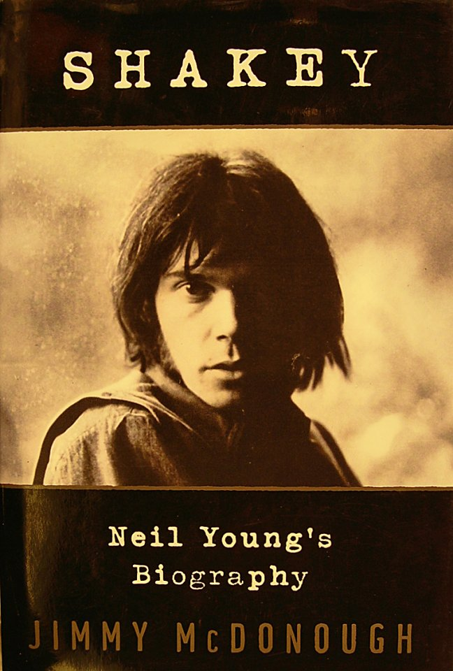 Shakey: Neil Young's Biography