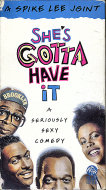 She's Gotta Have It VHS