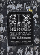 Six-String Heroes: Photographs of Great Guitarists Book