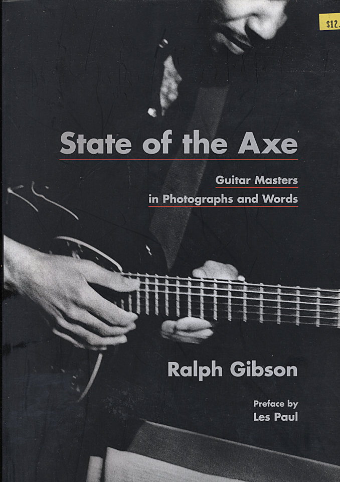 State of the Axe: Guitar Masters in Photographes and Words