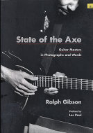 State of the Axe: Guitar Masters in Photographes and Words Book
