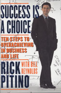Success Is A Choice: Ten Steps to Overachieving in Business and Life Book