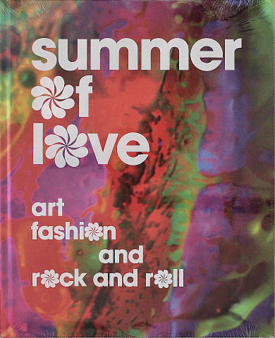 Summer of Love: Art, Fashion, and Rock and Roll Book