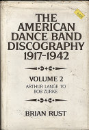 The American Dance Band Discography (1917-1942): Volume 2 - Arthur Lange To Bob Zurke Book