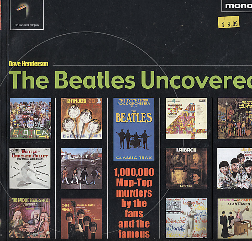 The Beatles Uncovered: 1,000,000 Mop - Top Murders by the Fans and the Famous