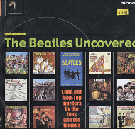 The Beatles Uncovered: 1,000,000 Mop - Top Murders by the Fans and the Famous Book