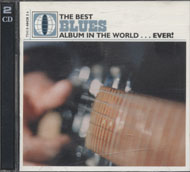 The Best Blues Album In The World...Ever! CD