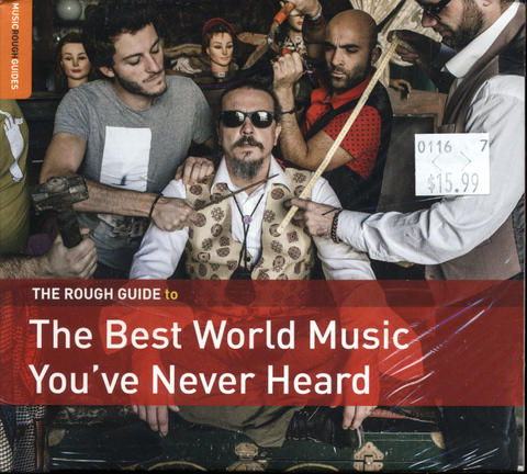 The Best World Music You've Never Heard CD