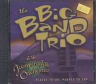 The Big Band Trio & The Jumpin' Jive Orchestra CD