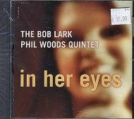 The Bob Lark / Phil Woods Quintet CD