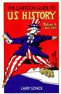 The Cartoon Guide To U.S. History Volume II 1865 - Now Book