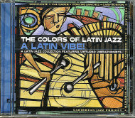 The Colors of Latin Jazz: A Latin Vibe! CD
