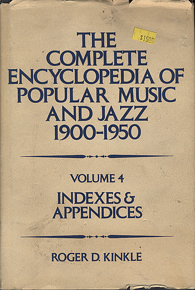 The Complete Encyclopedia Of Popular Music And Jazz (1960-1950): Volume 4 - Indexes & Appendices