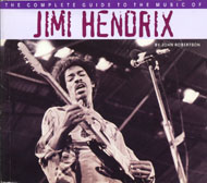 The Complete Guide to the Music of Jimi Hendrix Book