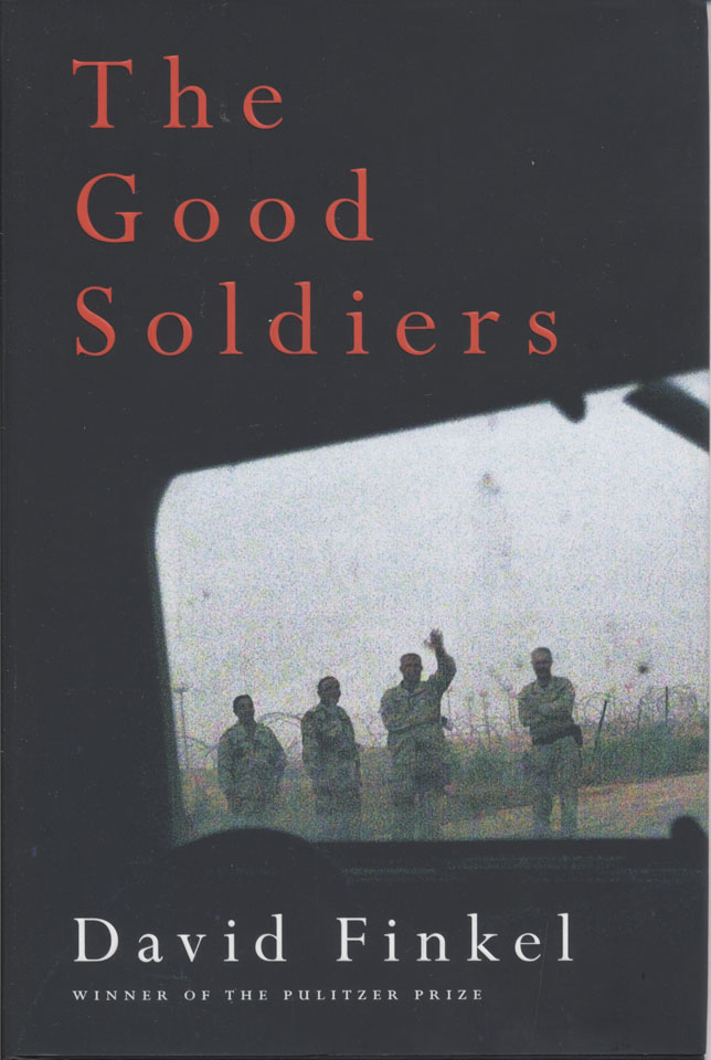 the good soldiers by david finkel essay To call this moving rendering of the costs of war a continuation of the author's first book, the good soldiers thank you for your service by david finkel.