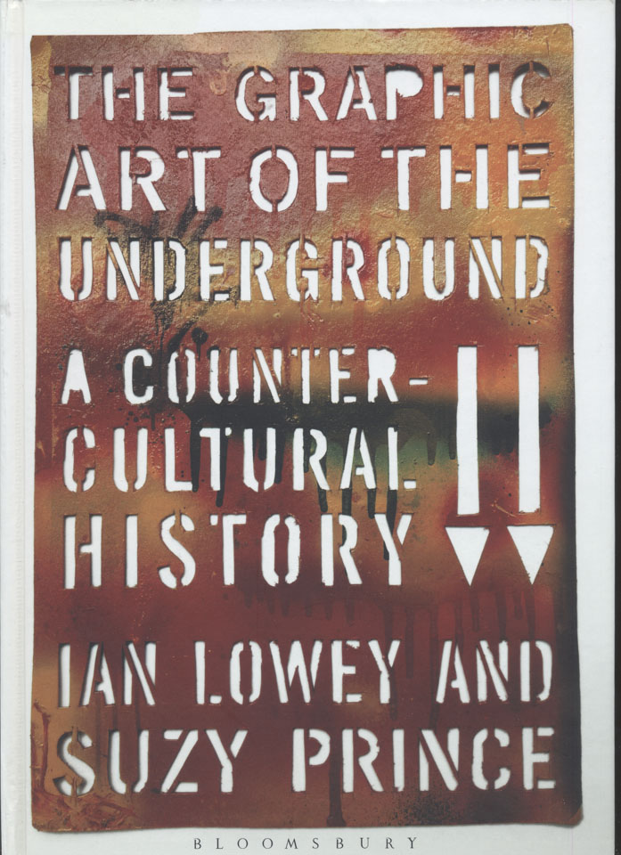 The Graphic Art Of The Underground: A Counter-Cultural History