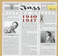 The History Of Jazz: 1940 - 1947 CD
