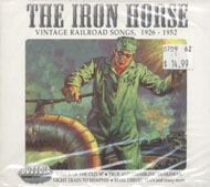 The Iron Horse: Vintage Railroad Songs 1926 - 1953 CD