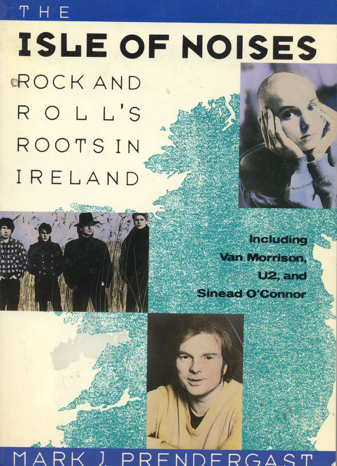 The Isle of Noises: Rock and Roll's Roots in Ireland