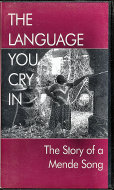 The Language You Can Cry In: The Story Of A Mende Song VHS