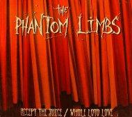 The Phantom Limbs, Accept The Juice/Whole Lotta Love DVD