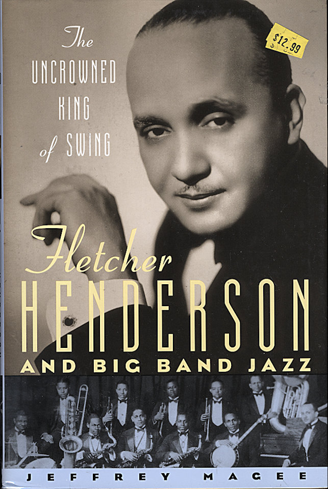 The Uncrowned King of Swing: Fletcher Henderson and Big Band Jazz