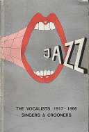 The Vocalists: Singers & Crooners (1917 - 1986) Book