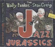 The Wally Fawkes - Stan Greig Jazz Jurassics CD