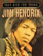 They Died Too Young Jimi Hendrix Book