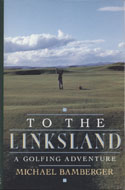 To The Linksland: A Golfing Adventure Book