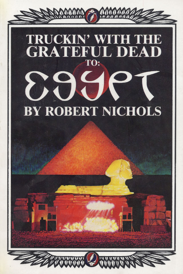 Truckin' with the Grateful Dead to: Egypt