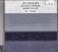 Urs Leimgruber / Jacques Demierre / Barre Phillips CD