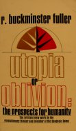 Utopia or Oblivion: The Prospects for Humanity Book